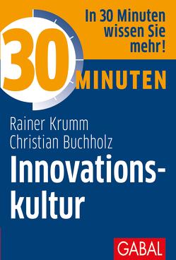 30 Minuten Innovationskultur von Buchholz,  Christian, Krumm,  Rainer