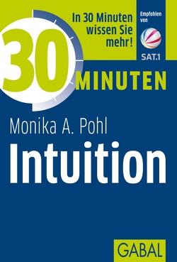 30 Minuten Intuition von Pohl,  Monika A.