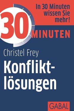 30 Minuten Konfliktlösungen von Frey,  Christel