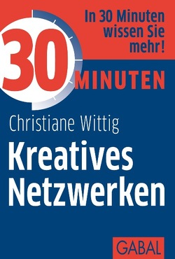 30 Minuten Kreatives Netzwerken von Wittig,  Christiane