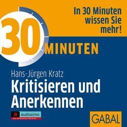 30 Minuten Kritisieren und Anerkennen von Bergmann,  Gisa, Grauel,  Heiko, Kratz,  Hans-Jürgen