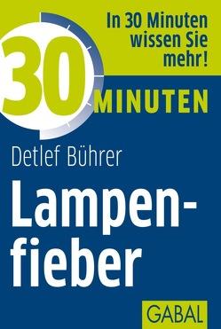 30 Minuten Lampenfieber von Bührer,  Detlef