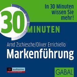 30 Minuten Markenführung von Errichiello,  Oliver, Godec,  Sabina, Karolyi,  Gilles, Piedesack,  Gordon, Zschiesche,  Arnd
