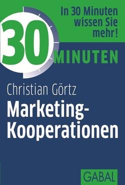 30 Minuten Marketing-Kooperationen von Görtz,  Christian