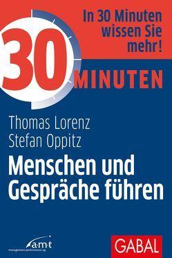 30 Minuten Menschen und Gespräche führen von Lorenz,  Thomas, Oppitz,  Stefan