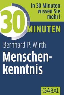 30 Minuten Menschenkenntnis von Wirth,  Bernhard P.