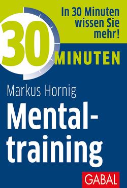 30 Minuten Mentaltraining von Hornig,  Markus