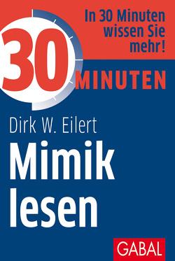 30 Minuten Mimik lesen von Eilert,  Dirk W.