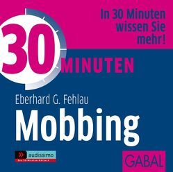 30 Minuten Mobbing von Bergmann,  Gisa, Fehlau,  Eberhard G, Pettenkofer,  Dirk, Piedesack,  Gordon