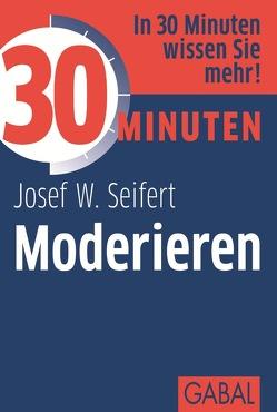 30 Minuten Moderieren von Seifert,  Josef W