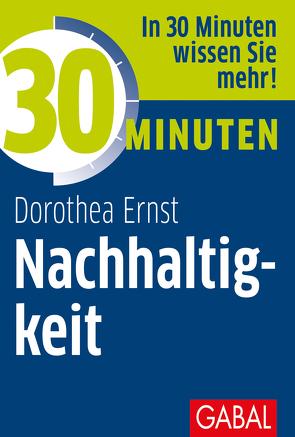 30 Minuten Nachhaltigkeit von Ernst,  Dorothea Franziska