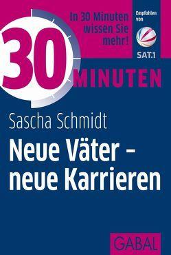 30 Minuten Neue Väter – neue Karrieren von Schmidt,  Sascha