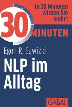 30 Minuten NLP im Alltag von Sawizki,  Egon R.