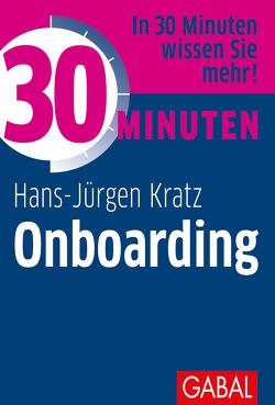 30 Minuten Onboarding von Kratz,  Hans-Jürgen