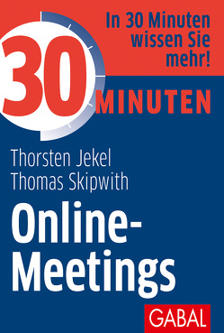 30 Minuten Online-Meetings von Jekel,  Thorsten, Skipwith,  Thomas