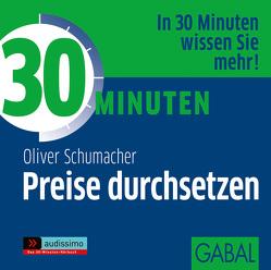 30 Minuten Preise durchsetzen von Dressler,  Sonngard, Karolyi,  Gilles, Piedesack,  Gordon, Schumacher,  Oliver