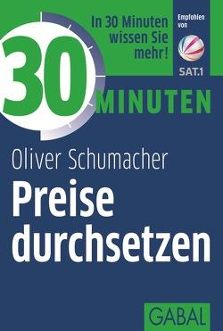 30 Minuten Preise durchsetzen von Schumacher,  Oliver