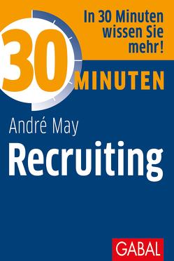 30 Minuten Recruiting von May,  Andre