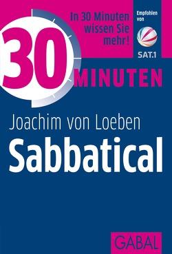 30 Minuten Sabbatical von Loeben,  Joachim von