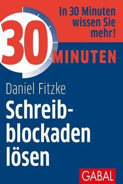 30 Minuten Schreibblockaden lösen von Fitzke,  Daniel