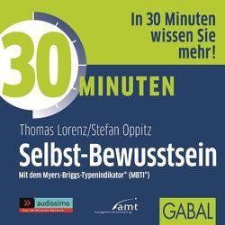 30 Minuten Selbst-Bewusstsein von Godec,  Sabina, Grauel,  Heiko, Lorenz,  Thomas, Oppitz,  Stefan, Piedesack,  Gordon, Steeger,  Marco