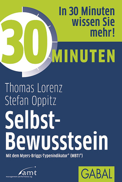 30 Minuten Selbst-Bewusstsein von Lorenz,  Thomas, Oppitz,  Stefan