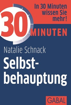 30 Minuten Selbstbehauptung von Schnack,  Natalie