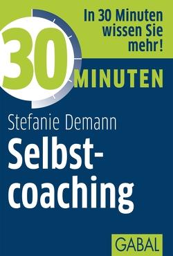 30 Minuten Selbstcoaching von Demann,  Stefanie