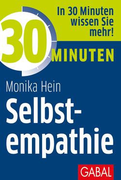 30 Minuten Selbstempathie von Hein,  Monika