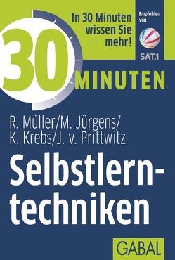 30 Minuten Selbstlerntechniken von Jürgens,  Martin, Krebs,  Klaus, Müller,  Rudolf, Prittwitz,  Joachim B von