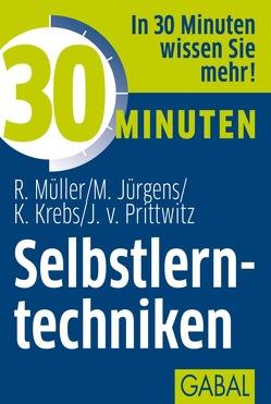 30 Minuten Selbstlerntechniken von Jürgens,  Martin, Krebs,  Klaus, Müller,  Rudolf, von Prittwitz,  Joachim