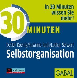30 Minuten Selbstorganisation von Deckner,  Michael, Dressler,  Sonngard, Grauel,  Heiko, Koenig,  Detlef, Roth,  Susanne, Seiwert,  Lothar