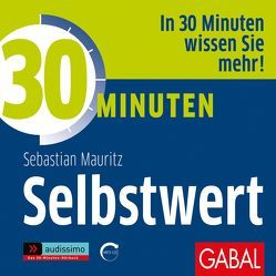 30 Minuten Selbstwert von Bergmann,  Gisa, Karolyi,  Gilles, Mauritz,  Sebastian, Piedesack,  Gordon