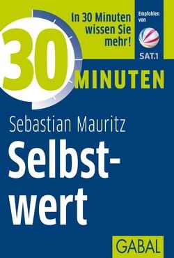 30 Minuten Selbstwert von Mauritz,  Sebastian