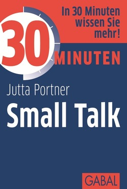 30 Minuten Small Talk von Portner,  Jutta