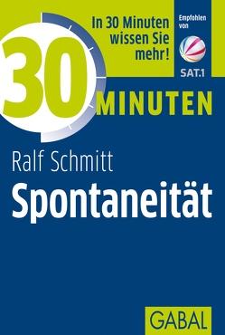 30 Minuten Spontaneität von Schmitt,  Ralf
