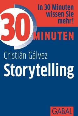 30 Minuten Storytelling von Gálvez,  Cristián