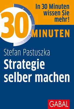 30 Minuten Strategie selber machen von Pastuszka,  Stefan