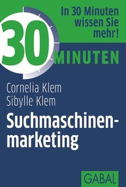 30 Minuten Suchmaschinenmarketing von Klem,  Cornelia, Klem,  Sybille