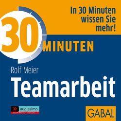 30 Minuten Teamarbeit von Meier,  Rolf