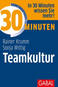 30 Minuten Teamkultur von Krumm,  Rainer, Wittig,  Sonja