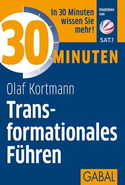 30 Minuten Transformationales Führen von Kortmann,  Olaf