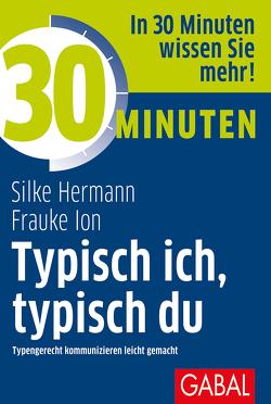 30 Minuten Typisch ich, typisch du von Hermann,  Silke, Ion,  Frauke