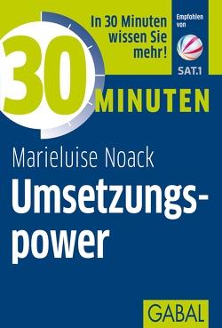 30 Minuten Umsetzungspower von Noack,  Marieluise