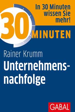 30 Minuten Unternehmensnachfolge von Krumm,  Rainer