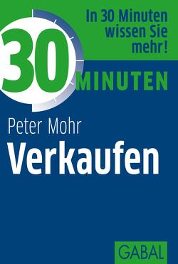 30 Minuten Verkaufen von Mohr,  Peter