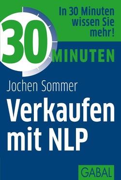 30 Minuten Verkaufen mit NLP von Sommer,  Jochen