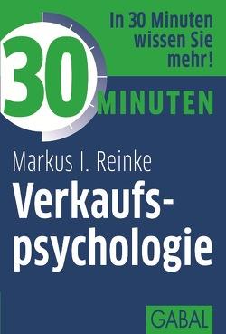 30 Minuten Verkaufspsychologie von Reinke,  Markus I.