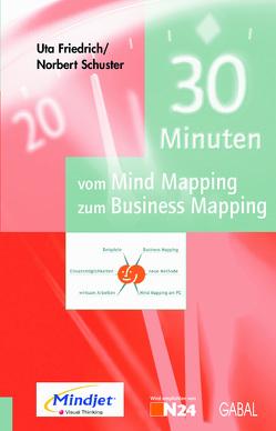 30 Minuten vom Mind Mapping zum Business Mapping von Friedrich,  Uta, Schuster,  Norbert