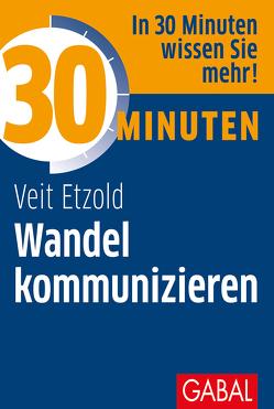30 Minuten Wandel kommunizieren von Etzold,  Veit